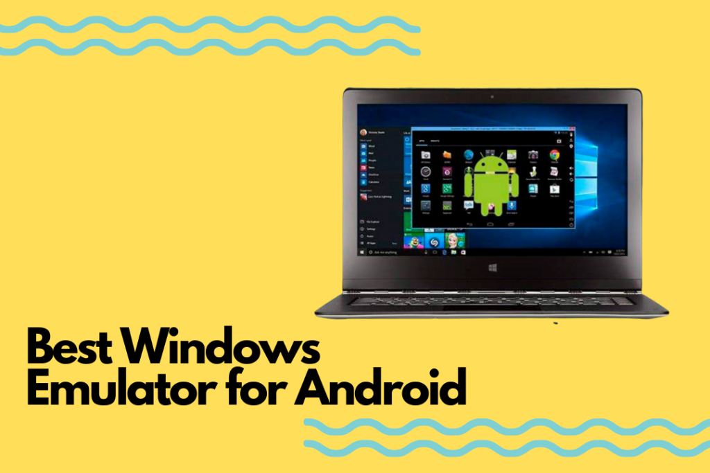 5 Best Windows Emulator for Android 2021