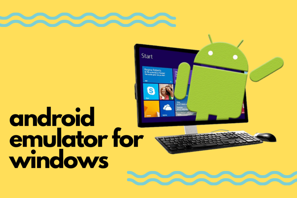 Android Emulator For Windows In 2021
